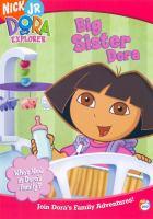 Cover image for Dora the explorer Big sister Dora