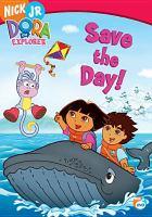 Imagen de portada para Dora the Explorer Save the day!