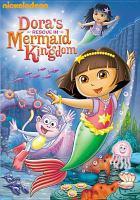 Imagen de portada para Dora the Explorer Dora's rescue in Mermaid Kingdom