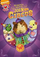 Cover image for Wonder pets. Join the circus