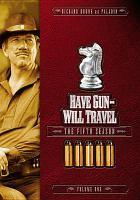 Imagen de portada para Have gun-- will travel The fifth season, volume one.