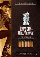 Imagen de portada para Have gun-- will travel The fifth season, volume two.