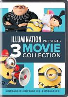 Cover image for Despicable me Despicable me 2 ; Despicable me 3 ; Illumination presents 3 movie collection.