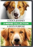 Cover image for A dog's journey : A dog's purpose ; 2-movie collection