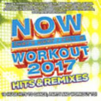 Cover image for NOW that's what I call a workout 2017 hits & remixes.