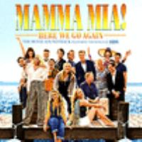 Cover image for Mamma mia! here we go again : the movie soundtrack featuring the songs of ABBA.