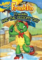 Cover image for Franklin. Franklin and the gloomy day