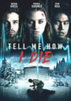Cover image for Tell me how I die