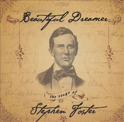 Cover image for Beautiful dreamer the songs of Stephen Foster.