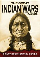 Cover image for The great Indian wars, 1540-1890