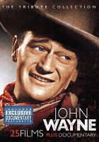 Cover image for John Wayne the tribute collection.