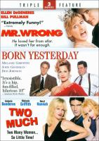 Imagen de portada para 3 movies Mr.Wrong, Born yesterday, Two much.