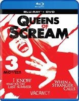 Cover image for Queens of scream I know what you did last summer ; when a stranger calls ; vacancy.