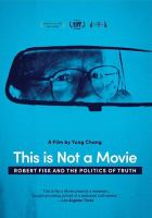 Cover image for This is not a movie Robert Fisk and the politics of truth