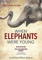 Cover image for When elephants were young
