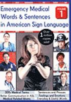 Cover image for Emergency medical words & sentences in American Sign Language Volume 1