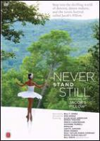 Cover image for Never stand still dancing at Jacob's Pillow Dance Festival