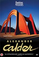 Cover image for American masters. Season 12, episode 6, Alexander Calder