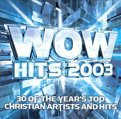 Cover image for WOW hits 2003 : 30 of the year's top Christian artists and hits.