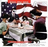 Cover image for Kiss my ass classic kiss regrooved.