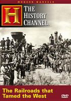 Cover image for Modern marvels. The railroads that tamed the West
