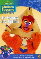 Cover image for Shalom Sesame. Volume 6, Be happy, it's Purim! Reı̀Æov Sumsum