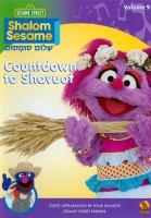 Cover image for Shalom Sesame. Volume 9, Countdown to Shavuot Reı̀Æov Sumsum