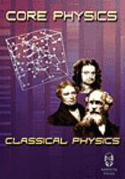 Cover image for Core physics classical physics