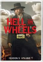 Cover image for Hell on wheels Season 5, volume 1