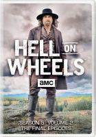 Cover image for Hell on wheels Season 5, volume 2 ; the final episodes