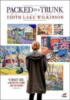 Cover image for Packed in a trunk the lost art of Edith Lake Wilkinson
