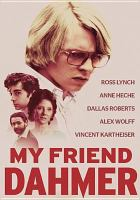 Cover image for My friend Dahmer[widescreen DVD]