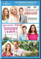 Cover image for Summer nights triple feature summer of dreams ; summer love ; summer in the vineyard.