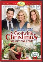 Cover image for A Godwink Christmas. Meant for love