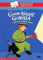 Imagen de portada para Good night, gorilla --and more bedtime stories