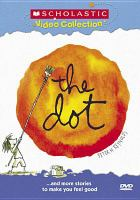 Cover image for The dot --and more stories to make you feel good