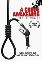 Cover image for A crude awakening. The oil crash