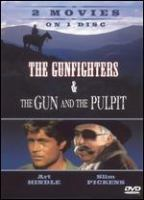 Cover image for The gunfighters &, The gun and the pulpit