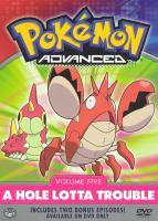 Cover image for Pokemon advanced. Vol. 5. A hole lotta trouble