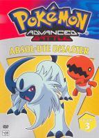 Cover image for Pokemon advanced battle. Volume 3, Absol-ute disaster