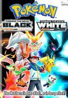 Cover image for Pokémon the movie, black Victini and Reshiram ; Pokémon the movie, white : Victini and Zekrom.