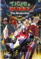 Cover image for Tiger & Bunny, the movie the beginning