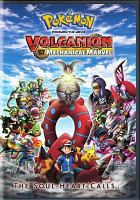 Cover image for Pokemon, the movie Volcanion and the mechanical marvel.