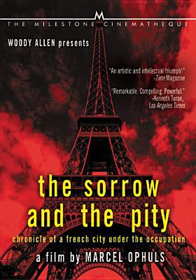 Cover image for The sorrow and the pity chronicle of a French city under the Occupation = Le chagrin et la pitie : chronique d'une ville française sous l'occupation