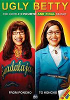 Cover image for Ugly Betty. The complete fourth and final season season