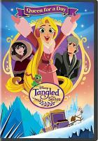 Cover image for Tangled: the series. Queen for a day