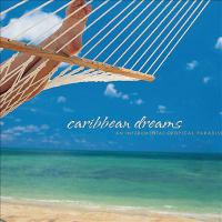 Cover image for Caribbean dreams an instrumental tropical paradise.