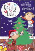 Cover image for Charlie and Lola Six ; How many more minutes until Christmas?