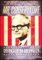 Cover image for Mr. Conservative Goldwater on Goldwater
