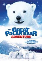 Cover image for The great polar bear adventure